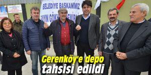 Gerenköy'e depo tahsisi edildi