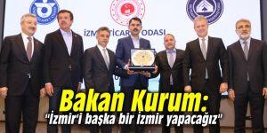 """Bakan Kurum: """"İzmir'i başka bir İzmir yapacağız"""""""