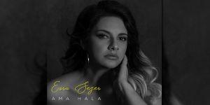 Esra Sezer'in ilk teklisi çıktı