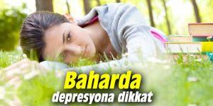 Baharda depresyona dikkat