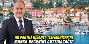 AK Partili Nişancı, 'Seferihisar'ın marka değerini arttıracağız'