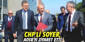 CHP'li Soyer, AOSB'yi ziyaret etti