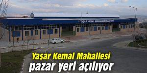 Yaşar Kemal Mahallesi pazar yeri açılıyor