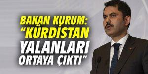 """Bakan Kurum: """"Kürdistan yalanları ortaya çıktı"""""""