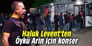Haluk Levent'ten Öykü Arin için konser