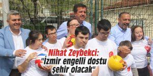 """Nihat Zeybekci: """"İzmir engelli dostu şehir olacak"""""""