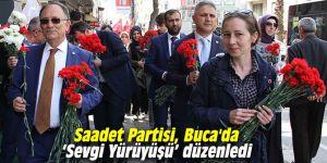 Saadet Partisi, Buca'da 'Sevgi Yürüyüşü' düzenledi