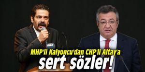 MHP'li Kalyoncu'dan CHP'li Altay'a sert sözler!
