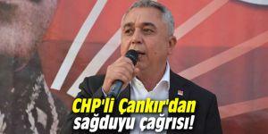 CHP'li Çankır'dan sağduyu çağrısı!