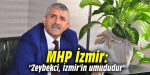 "MHP İzmir: ""Zeybekci, İzmir'in umududur"""