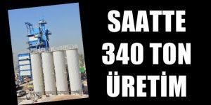 Saatte 340 ton üretim