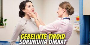 Gebelikte tiroid sorununa dikkat