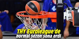 THY Euroleague'de normal sezon sona erdi