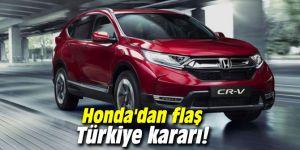 Honda'dan flaş Türkiye kararı!