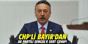 CHP'li Bayır'dan Aydın Şengül'e sert cevap!