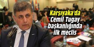 Karşıyaka'da Cemil Tugay başkanlığında ilk meclis