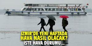 İzmir'de yeni haftada hava nasıl olacak? İşte hava durumu...