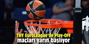 THY EuroLeague'de Play-Off maçları yarın başlıyor