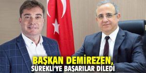Başkan Demirezen, Kerem Ali Sürekli'ye başarılar diledi