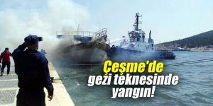 Çeşme'de gezi teknesinde yangın!