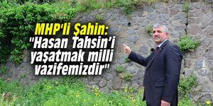 """MHP'li Şahin: """"Hasan Tahsin'i yaşatmak milli vazifemizdir"""""""