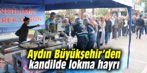 Aydın Büyükşehir'den kandilde lokma hayrı