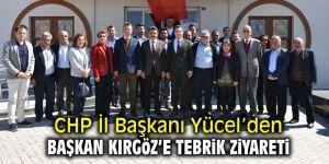 CHP İl Başkanı Yücel'den Başkan Kırgöz'e tebrik ziyareti