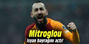Mitroglou isyan bayrağını açtı!
