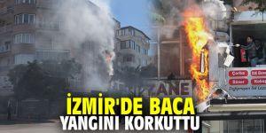 İzmir'de baca yangını korkuttu
