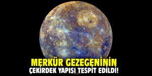 Merkür gezegeninin çekirdek yapısı tespit edildi!