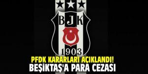 PFDK kararları açıklandı! Beşiktaş'a para cezası