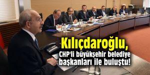 Kılıçdaroğlu, CHP'li büyükşehir belediye başkanları ile buluştu!