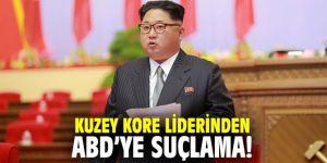 Kuzey Kore liderinden ABD'ye suçlama!