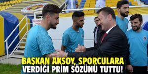 Başkan Aksoy, sporculara verdiği prim sözünü tuttu!