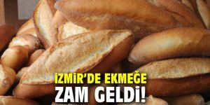İzmir'de ekmeğe zam geldi!