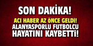 Acı haber az önce geldi!  Alanyasporlu futbolcu hayatını kaybetti!