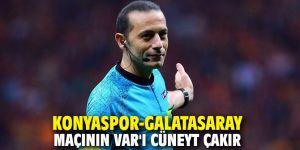 Konyaspor-Galatasaray maçının VAR'ı Cüneyt Çakır