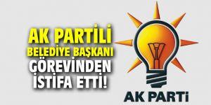 AK Partili belediye başkanı görevinden istifa etti!