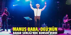 Manuş Baba, DEÜ'nün Bahar Şenliği'nde konser verdi