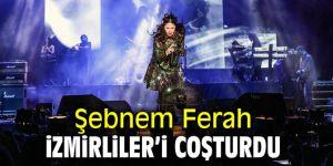 Şebnem Ferah İzmirliler'i coşturdu