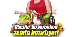Obezite, bu sorunlara zemin hazırlıyor!