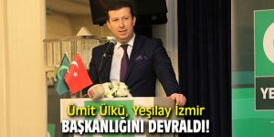 Ümit Ülkü, Yeşilay İzmir Başkanlığını devraldı!