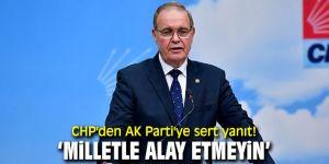 CHP'den AK Parti'ye sert yanıt!