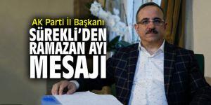 AK Parti İl Başkanı Sürekli'den Ramazan ayı mesajı