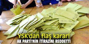 YSK'dan flaş karar! AK Parti'nin itirazını reddetti