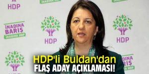 HDP'li Buldan'dan flaş aday açıklaması!