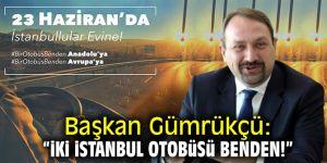 """Başkan Gümrükçü: """"İki İstanbul otobüsü benden"""""""