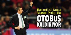 Koç Murat Polat da otobüs kaldırıyor!