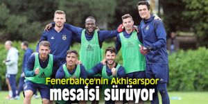 Fenerbahçe'nin Akhisarspor mesaisi sürüyor