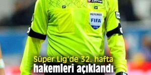 Süper Lig'de 32. hafta hakemleri açıklandı